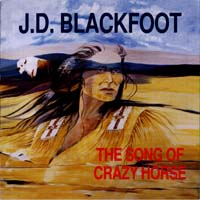 Song of Crazy Horse by J.D. Blackfoot