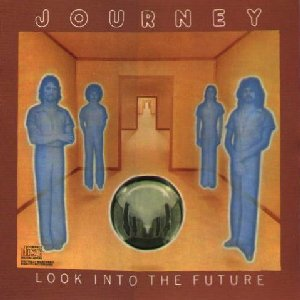 Look Into the Future by Journey